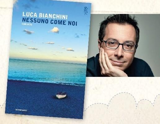 """""""NESSUNO COME NOI"""" Di Luca Bianchini. Presentazione Libro, Conduce Anna Cherubini"""